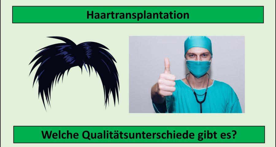 Haartransplantation - welche Qualitätsunterschiede gibt es zwischen Ärzten